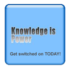 knowledge is power, get switched on today!